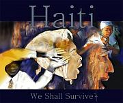 People Mixed Media Prints - We Shall Survive Haiti Poster Print by Bob Salo
