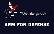Ww2 Mixed Media Posters - We The People Arm For Defense Poster by War Is Hell Store