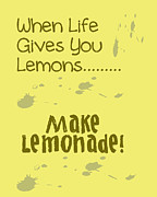 Encouragement Posters - When life gives you lemons Poster by Nomad Art And  Design