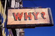 Signage Photo Posters - Why Poster by Garry Gay