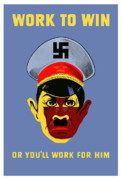 Ww2 Digital Art Metal Prints - Work To Win Or Youll Work For Him Metal Print by War Is Hell Store