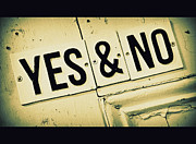 Fine Art Photograph Art - YES and NO by Perry Webster