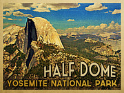 Dome Digital Art Posters - Yosemite Half Dome Poster by Vintage Poster Designs