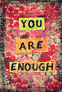 Positive Affirmation Mixed Media Prints - You Are Enough Print by Zoe Ford