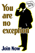 Join Posters - You Are No Exception Poster by War Is Hell Store