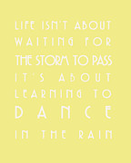 Inspirational Saying Prints - You can dance in the rain Print by Georgia Fowler