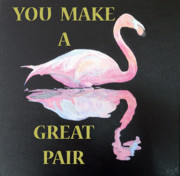 Special Occasion Painting Posters - You Make A Great Pair Poster by Eric Kempson