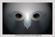Going Green Prints - Your habits kill my Habitat Print by George Olney