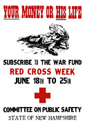 Red Cross Posters - Your Money Or His Life Poster by War Is Hell Store