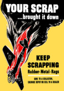 Government Posters - Your Scrap Brought It Down  Poster by War Is Hell Store