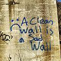 A Clean Wall Is A Sad Wall by Patricia Januszkiewicz