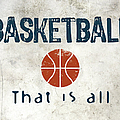 Basketball That Is All by Flo Karp
