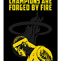 Champions Are Forged By Fire by Toxico