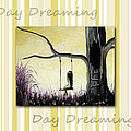 Day Dreaming In Yellow By Shawna Erback by Shawna Erback