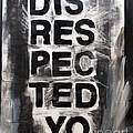 Disrespected Yo by Linda Woods