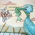 Do Not Ever Give Up by Joey Nash