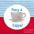 Fancy A Cup by Linda Woods