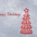 Happy Holidays by Kim Hojnacki