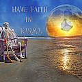 Have Faith In Karma by Betsy C Knapp