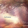 Inspirational Nature Landscape - God Listens - Dreamy Ethereal Spiritual And Religious Nature Photo by Kathy Fornal