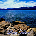 Lake Tahoe Magic by Bobbee Rickard