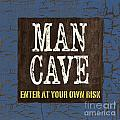 Man Cave Enter At Your Own Risk by Debbie DeWitt