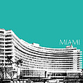 Miami Skyline Fontainebleau Hotel - Teal by DB Artist