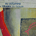 No Dumping - Drains To Ocean No 2 by Ben and Raisa Gertsberg