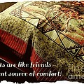 Quilts Are Like Friends A Great Source Of Comfort by Barbara Griffin