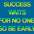 Success Waits For No One Print by Jera Sky