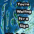 Waiting For A Sign by Gillian Pearce