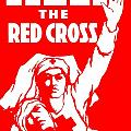 War Poster - WW1 - Help the Red Cross Print by Benjamin Yeager