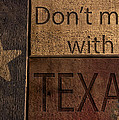 Dont Mess With Texas by Kelly Rader