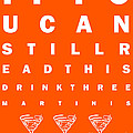 Eye Exam Chart - If You Can Read This Drink Three Martinis - Orange by Wingsdomain Art and Photography