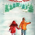 The Joy Of Selecting A Christmas Tree by Sharon Mick