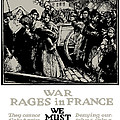 War Rages In France We Must Feed Them Print by War Is Hell Store