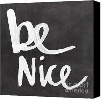Childs Canvas Prints - Be Nice Canvas Print by Linda Woods