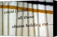Chains Canvas Prints - Break These Chains Canvas Print by Jennifer  Diaz