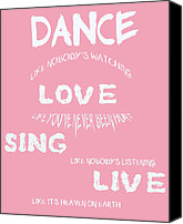 Encouragement Digital Art Canvas Prints - Dance Like Nobodys Watching Canvas Print by Nomad Art And  Design