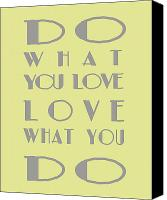 Inspirational Saying Canvas Prints - Do What You Love Canvas Print by Georgia Fowler