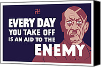 Adolf Canvas Prints - Every Day You Take Off Is An Aid To The Enemy Canvas Print by War Is Hell Store