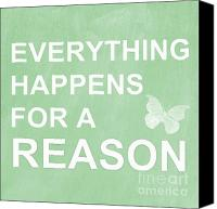 Motivation Canvas Prints - Everything For A Reason Canvas Print by Linda Woods