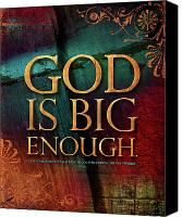 Johnson Mixed Media Canvas Prints - God Is Big Enough Canvas Print by Shevon Johnson
