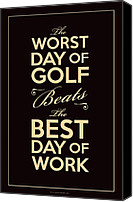 Golfing Canvas Prints - Golf Day Quote Canvas Print by Mark Brown