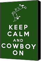 Keep Calm Canvas Prints - Keep Calm and Cowboy On Canvas Print by Nomad Art And  Design