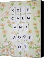 Keep Calm Canvas Prints - Keep Calm and Hope On Canvas Print by Georgia Fowler