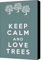 Keep Calm Canvas Prints - Keep Calm and Love Trees Canvas Print by Nomad Art And  Design