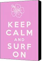 Keep Calm Canvas Prints - Keep Calm and Surf On Canvas Print by Nomad Art And  Design
