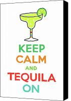 Keep Calm Canvas Prints - Keep Calm and Tequila On Canvas Print by Andi Bird