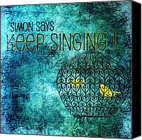 Singing Canvas Prints - Keep Singing Canvas Print by Bonnie Bruno
